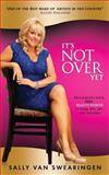 It's Not over Yet!, Sally Van Swearingen, 1499586914