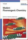Modern Fluoroorganic Chemistry : Synthesis, Reactivity, Applications, Kirsch, Peer, 3527306919