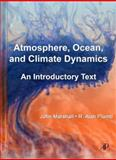 Atmosphere, Ocean and Climate Dynamics : An Introductory Text, Marshall, John and Plumb, R. Alan, 0125586914
