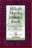 Milcah Martha Moore's Book : A Commonplace Book from Revolutionary America, MILCAH MARTHA MOORE, 0271016914