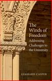 The Winds of Freedom : Addressing Challenges to the University, Casper, Gerhard, 0300196911