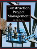 Construction Project Management : A Managerial Approach, JF McCarthy, 0979996910