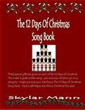The 12 Days of Christmas Song Book, Skylar Mann, 1480286915