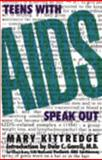 Teens with AIDS Speak Out, Mary Kittredge, 1560546913
