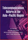 Telecommunications Reform in the Asia Pacific Region : Economic and Regulatory Experiences, , 1840646918