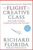 The Flight of the Creative Class, Richard Florida, 0060756918