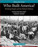Who Built America? - To 1877 : Working People and the Nation's History, Clark, Christopher and Hewitt, Nancy A., 0312446918