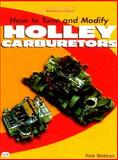 How to Tune and Modify Holley Carburetors : Power-Tech, Watson, Rob, 0760306915