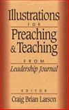 Illustrations for Preaching and Teaching : From Leadership Journal, , 0801056918