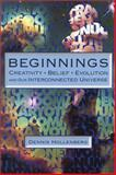 Beginnings : Creativity, Belief, Evolution and Our Interconnected Universe, Hollenberg, Dennis, 0971106916