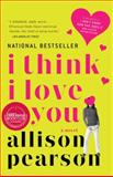 I Think I Love You, Allison Pearson, 1400076919