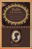 Fuller in Her Own Time : A Biographical Chronicle of Her Life, Drawn from Recollections, Interviews, and Memoirs by Family, Friends, and Associates, , 1587296918