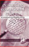 Evaluating Educational Reforms : Scandinavian Perspectives, , 1931576912