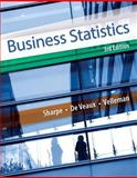 Business Statistics Plus NEW MyStatLab with Pearson EText -- Access Card Package, Sharpe, Norean D. and De Veaux, Richard D., 0133866912