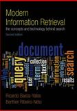 Modern Information Retrieval : The Concepts and Technology Behind Search, Baeza-Yates, Ricardo and Ribeiro-Neto, Berthier, 0321416910