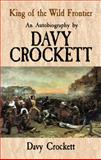 King of the Wild Frontier, Davy Crockett, 048647691X