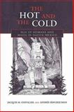 The Hot and the Cold : Ills of Humans and Maize in Native Mexico, Chevalier, Jacques M. and Bain, Andrés Sànchez, 0802036910
