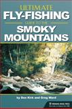 The Ultimate Fly-Fishing Guide to the Smoky Mountains, Don Kirk and Greg Ward, 0897326911