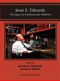 Jesse E. Edwards : His Legacy to Cardiovascular Medicine, , 0978816919