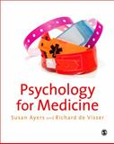 Psychology for Medicine, Ayers, Susan and de Visser, Richard, 1412946913