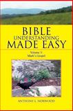 Bible Understanding Made Easy, Anthony L. Norwood, 1483616916