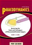 Phacodynamics : Mastering the Tools and Techniques of Phacoemulsification Surgery, Seibel, Barry S., 1556426917
