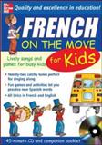 French on the Move for Kids : Lively Songs and Games for Busy Kids, Bruzzone, Catherine, 0071456929