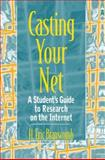 Casting Your Net : A Student's Guide to Research on the Internet, Branscomb, H. Eric, 0205266924