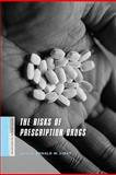 The Risks of Prescription Drugs, , 0231146922