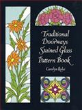 Traditional Doorways Stained Glass Pattern Book, Carolyn Relei, 048629692X