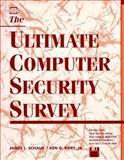 The Ultimate Computer Security Survey, Schaub, James L. and Biery, Ken D., Jr., 0750696923