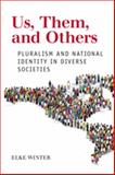 Us, Them, and Others : Pluralism and National Identities in Diverse Societies, Winter, Elke, 0802096921