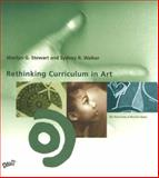 Rethinking Curriculum in Art, Stewart, Marilyn, 087192692X