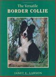 The Versatile Border Collie, Janet E. Larson, 0931866928
