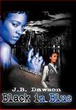 Black in Blue, J. B. Dawson, 1477116923