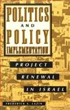 Politics and Policy Implementation : Project Renewal in Israel, Lazin, Frederick A., 0791416925