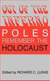 Out of the Inferno : Poles Remember the Holocaust, , 0813116929