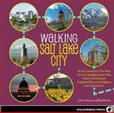 Walking Salt Lake City, Lynn Arave and Ray Boren, 0899976921