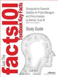 Studyguide for Essential Statistics for Public Managers and Policy Analysts by Evan M Berman, Isbn 9781608716777, Cram101 Textbook Reviews and Evan M Berman, 1478406925