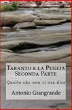 Taranto e la Puglia Seconda Parte, Antonio Giangrande, 1500556920