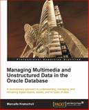 Managing Mulitmedia and Unstructured Data in the Oracle Database, Marcelle Kratochvil, 1849686920