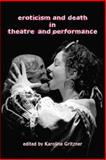 Eroticism and Death in Theatre and Performance, , 1902806921