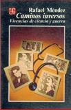 Caminos Inversos : Vivencias de Ciencia y Guerra, Méndez, Rafael, 9681626923