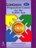 Longman Preparation Course for the TOEFL Test : IBT, Phillips, Deborah, 0132056925