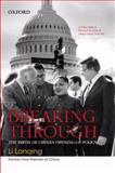 Breaking Through : The Birth of China's Opening-Up Policy, Lanqing, Li, 0198016921