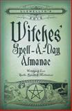 Llewellyn's 2015 Witches' Spell-A-Day Almanac, Llewellyn, 0738726923
