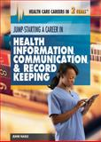 Jump-Starting a Career in Health Information, Communication and Record Keeping, Jeanne Nagle, 1477716920
