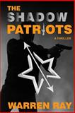 The Shadow Patriots, Warren Ray, 1494236923