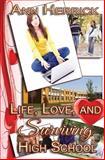 Life, Love, and Surviving High School, Ann Herrick, 1495466922
