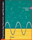 Experiencing Electricity and Electronics : Conventional Current Version, Hazen, Mark E., 0030766923
